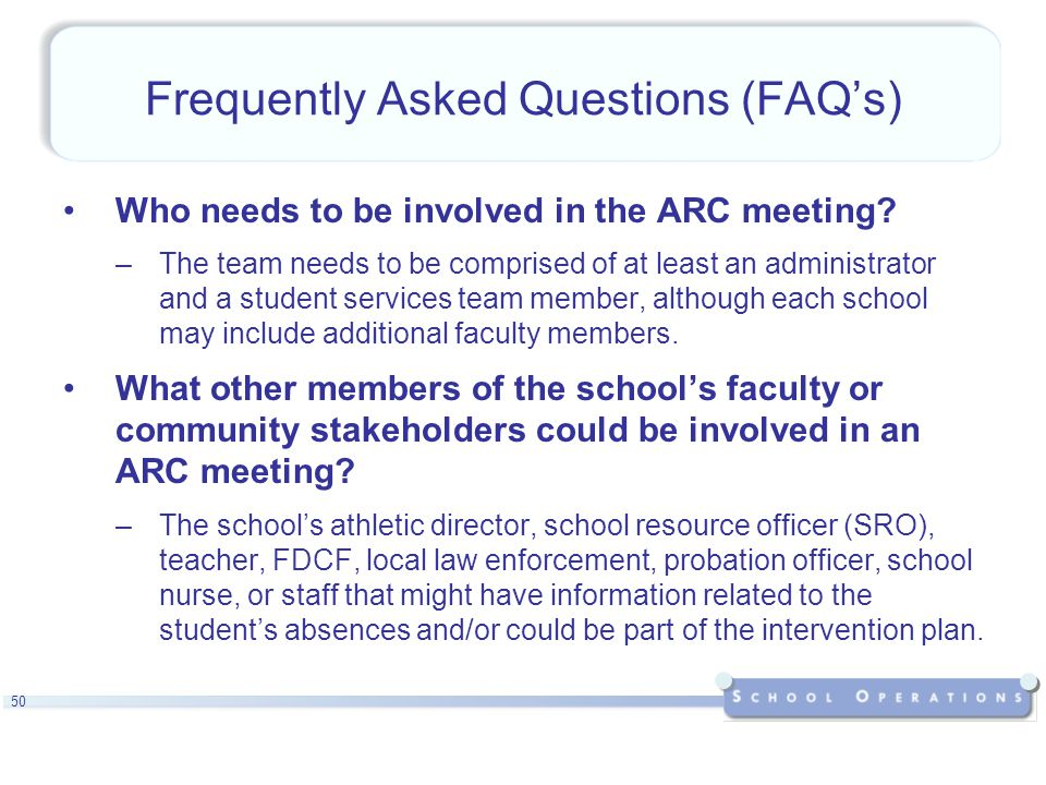 50 Frequently Asked Questions (FAQ's) Who needs to be involved in the ARC meeting.