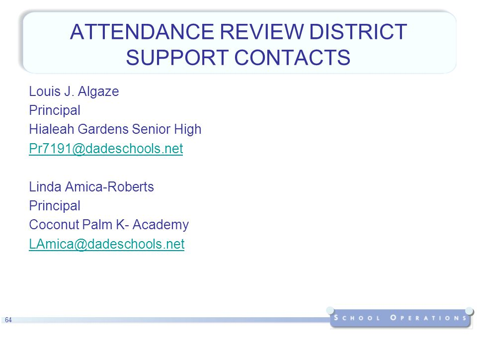 64 ATTENDANCE REVIEW DISTRICT SUPPORT CONTACTS Louis J.