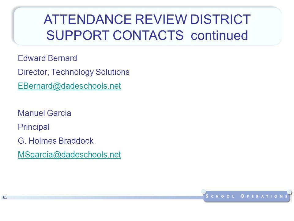 65 Edward Bernard Director, Technology Solutions EBernard@dadeschools.net Manuel Garcia Principal G.
