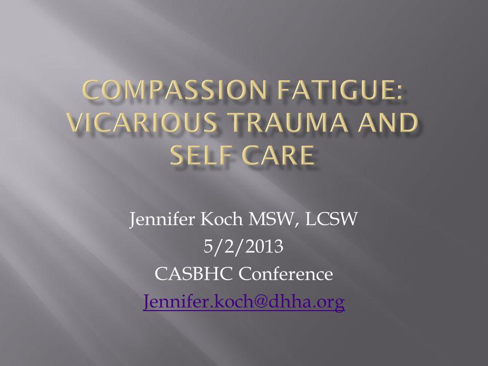 Jennifer Koch MSW, LCSW 5/2/2013 CASBHC Conference Jennifer.koch@dhha.org
