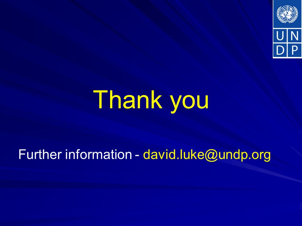 Thank you Further information - david.luke@undp.org