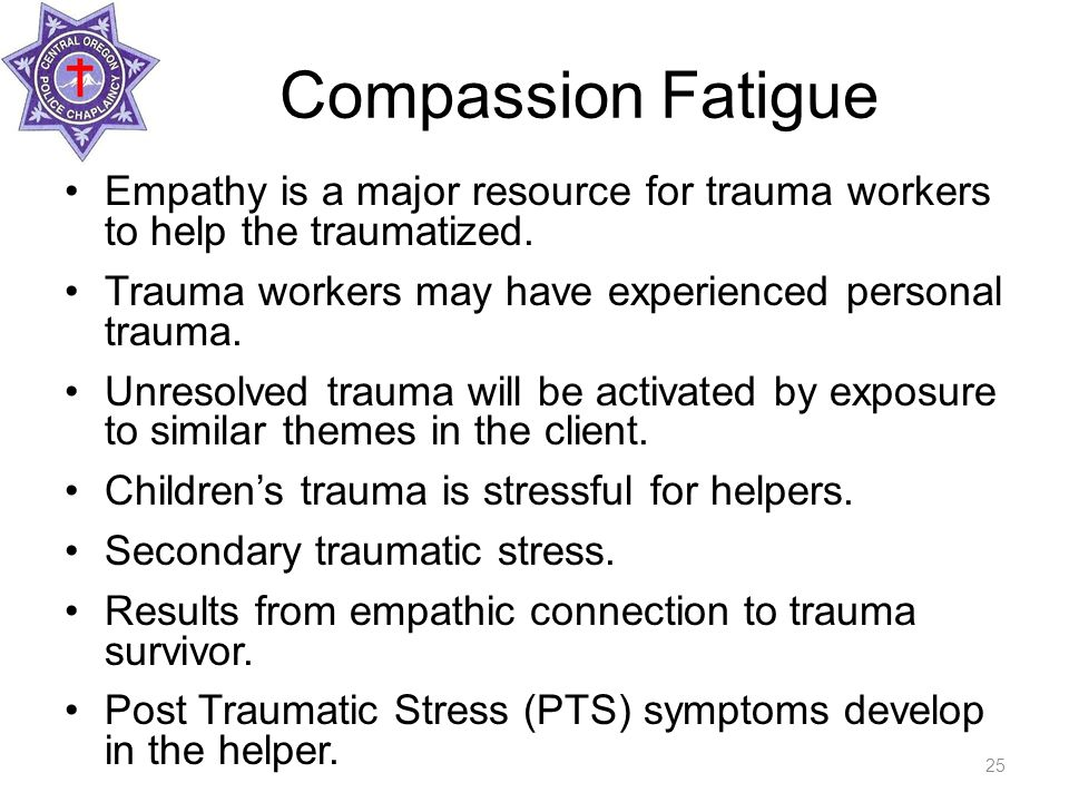 Compassion Fatigue Empathy is a major resource for trauma workers to help the traumatized.