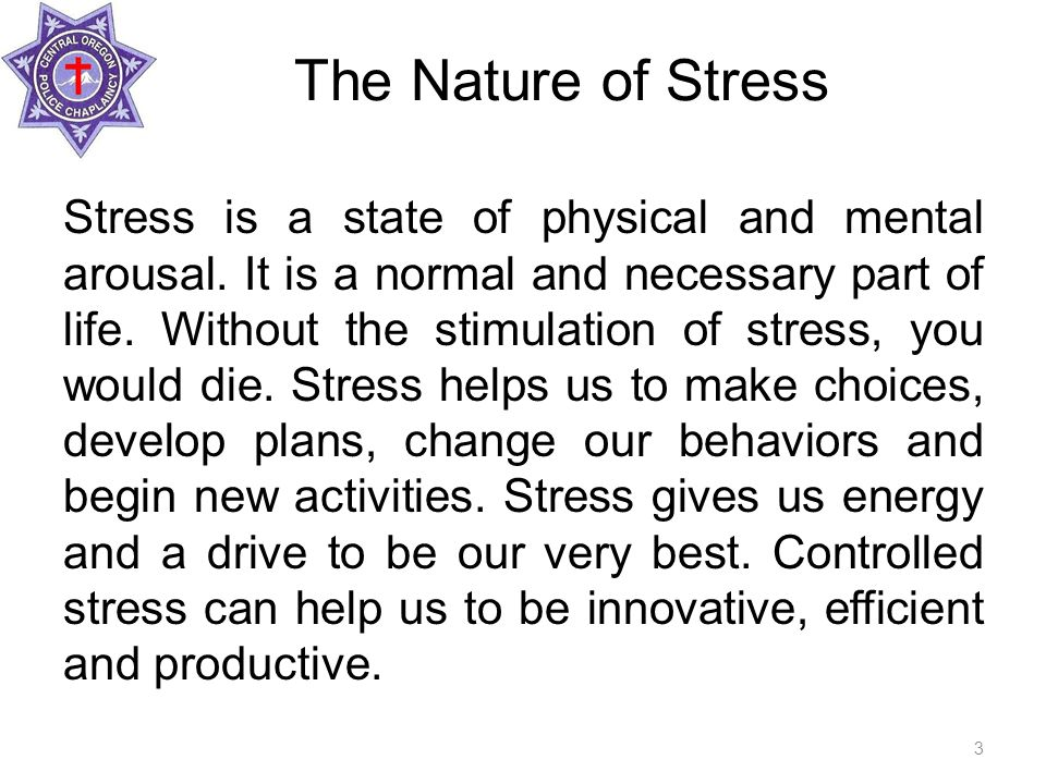 The Nature of Stress Stress is a state of physical and mental arousal.