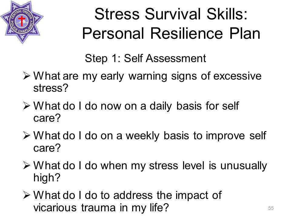 Step 1: Self Assessment  What are my early warning signs of excessive stress.