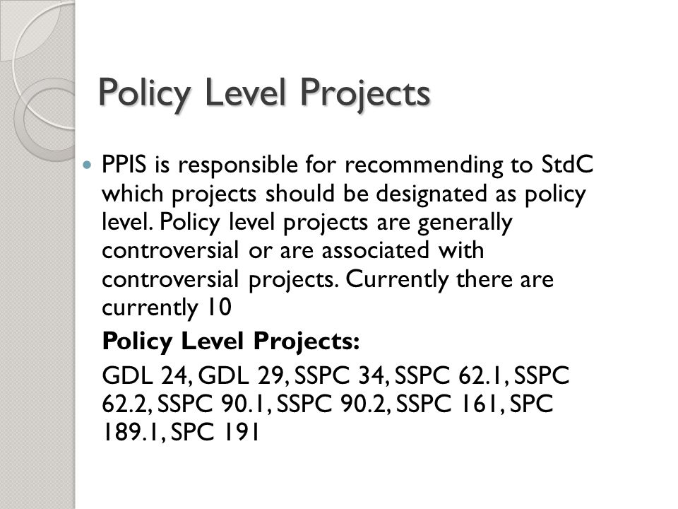 Project Committee (PC) StdC authorizes the formation of a PC and the SPLS Chair assigns an SPLS Member as the SPLS Liaison SPLS Liaison recommends PC Chair and SPLS and StdC (and Tech Council for Policy Level PCs) approve the Chair Members are solicited through the cognizant TC and a Call for Members in ASHRAE Standards Actions