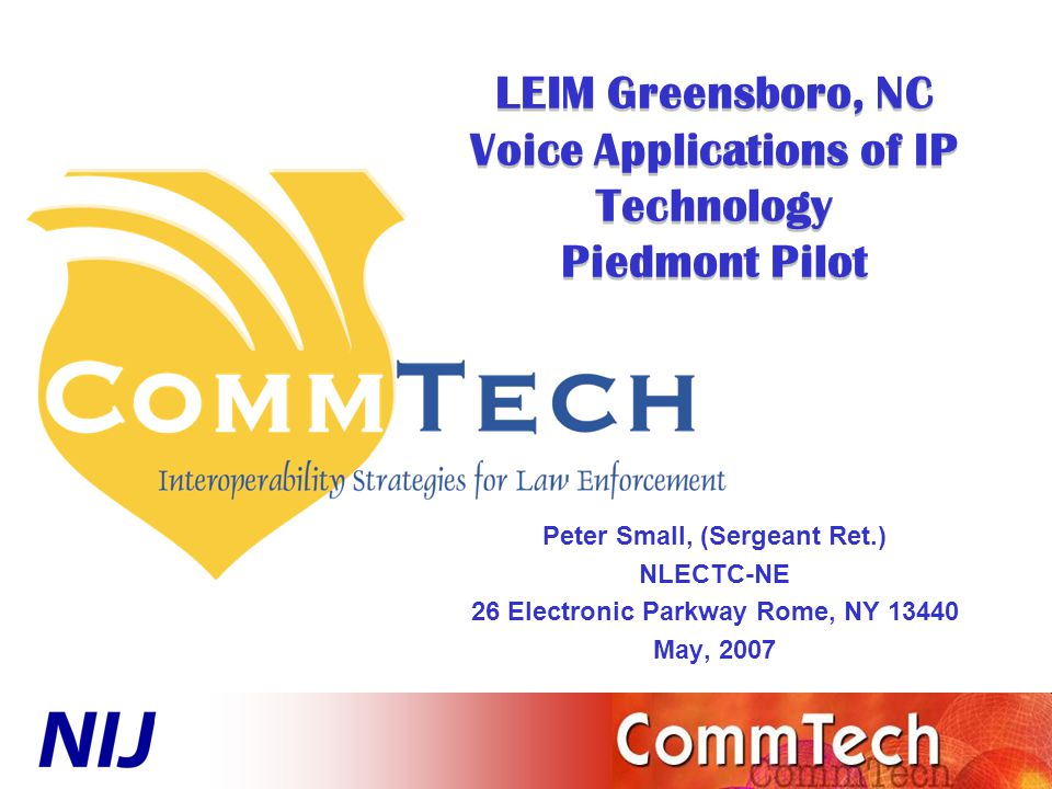 22 Piedmont Regional Voice over IP Pilot Program Phase III Technical Details Virginia State Police – A single router with analog interface to a VHF base station via Orbacom Console.