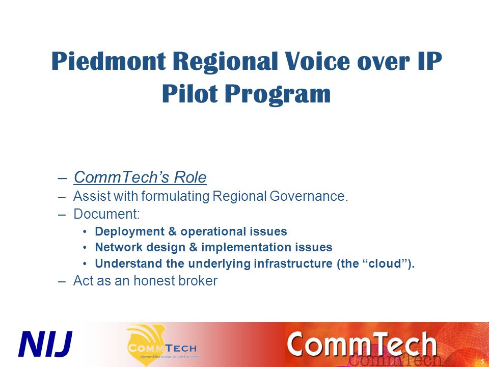 16 Piedmont Regional Voice over IP Pilot Program Phase II Pittsylvania County, VA & Caswell County, NC –Expand Governance for additional non-Danville agencies.