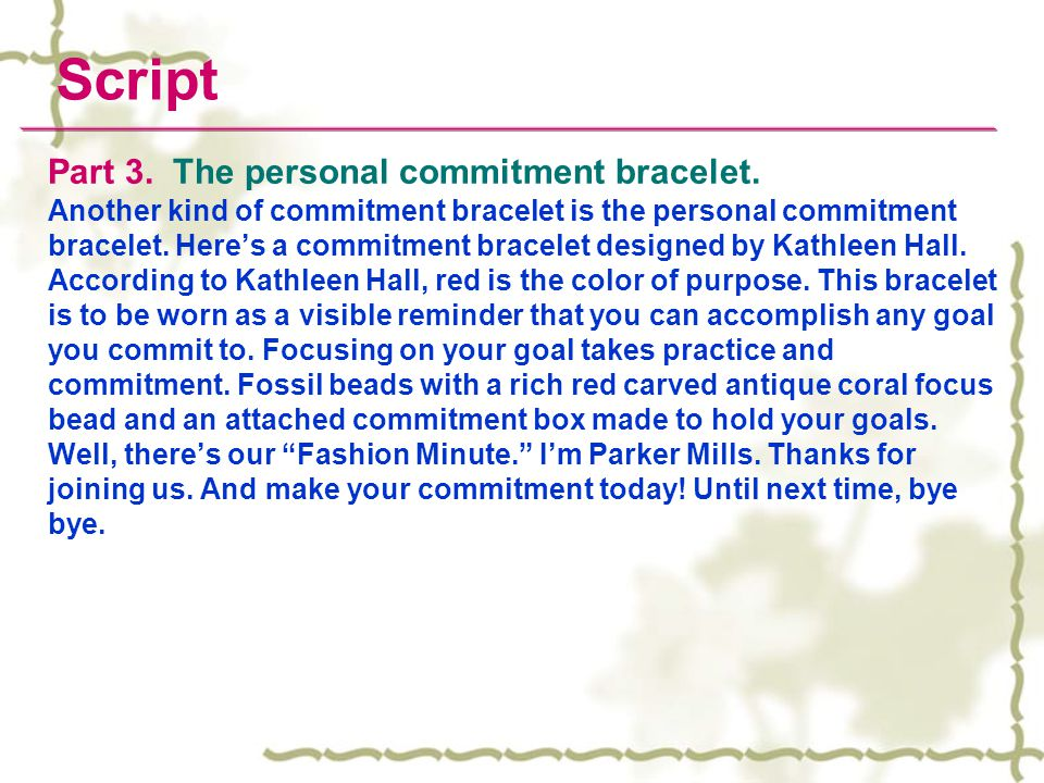 Script Part 3. The personal commitment bracelet.