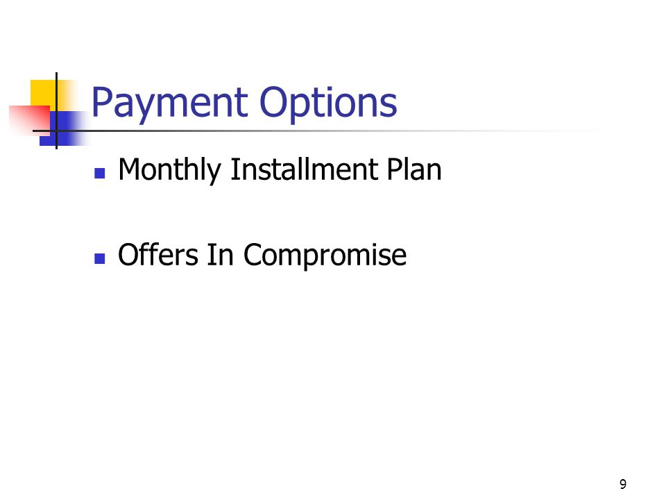 9 Payment Options Monthly Installment Plan Offers In Compromise