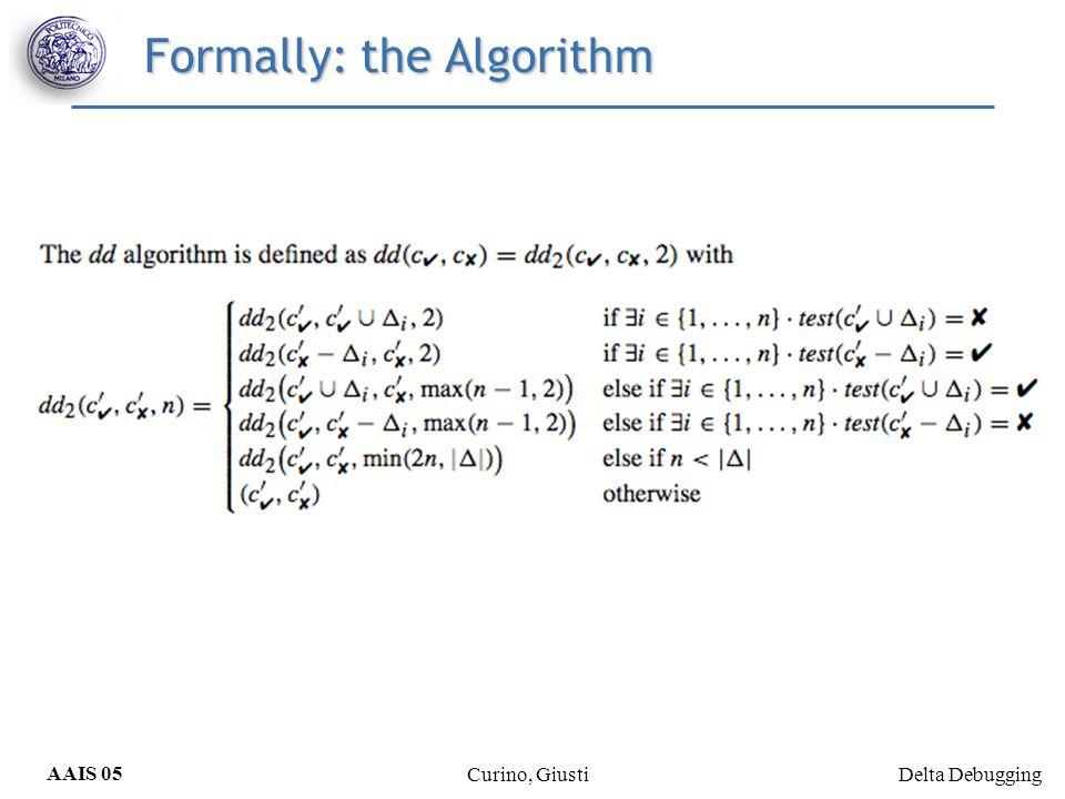 Delta Debugging AAIS 05 Curino, Giusti Formally: the Algorithm