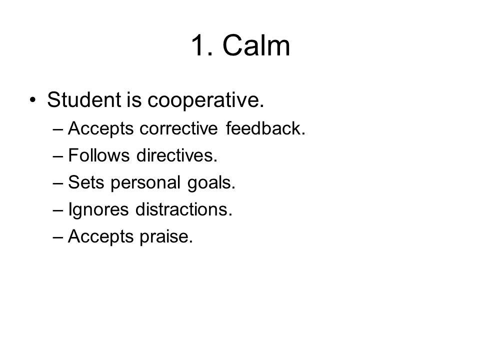 6.De-escalation Student displays confusion but with decreases in severe behavior.