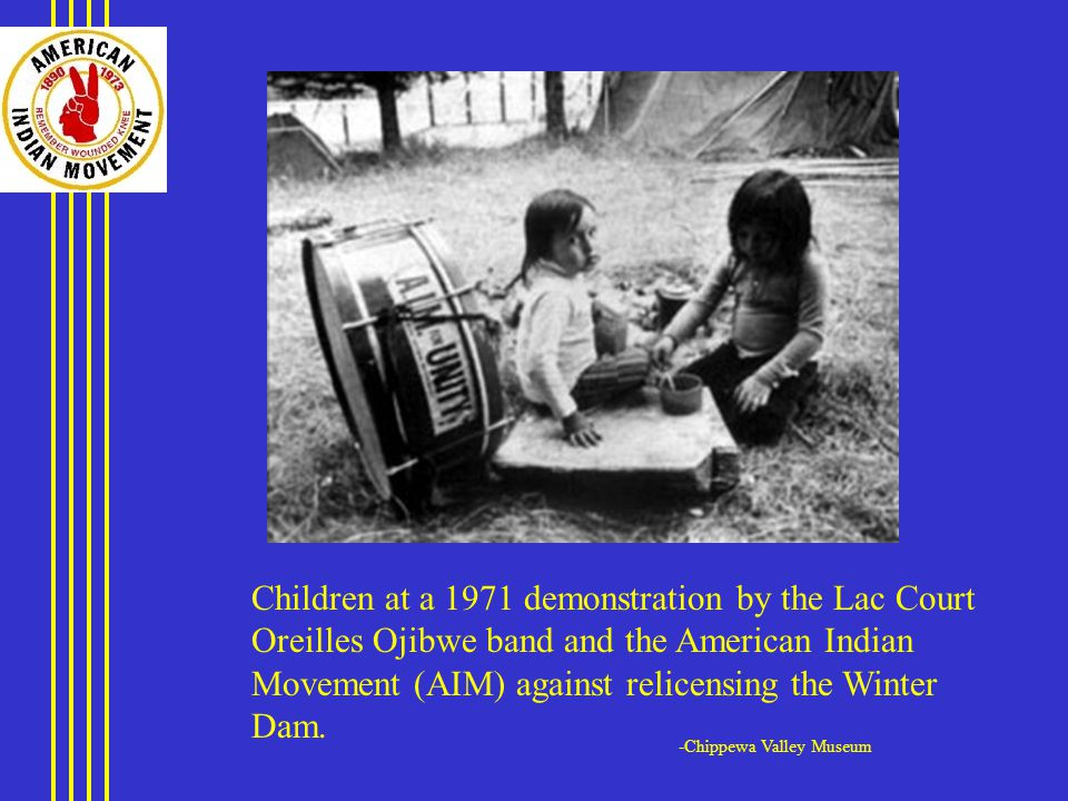 Children at a 1971 demonstration by the Lac Court Oreilles Ojibwe band and the American Indian Movement (AIM) against relicensing the Winter Dam.
