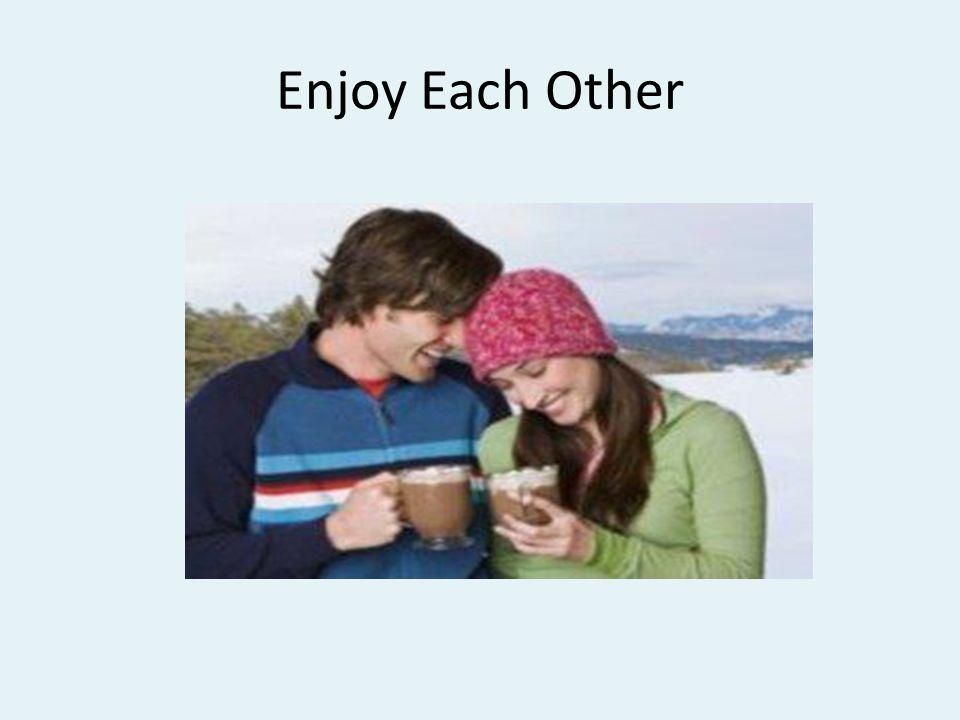 Enjoy Each Other