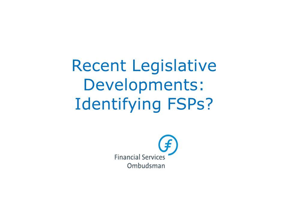 Recent Legislative Developments: Identifying FSPs?