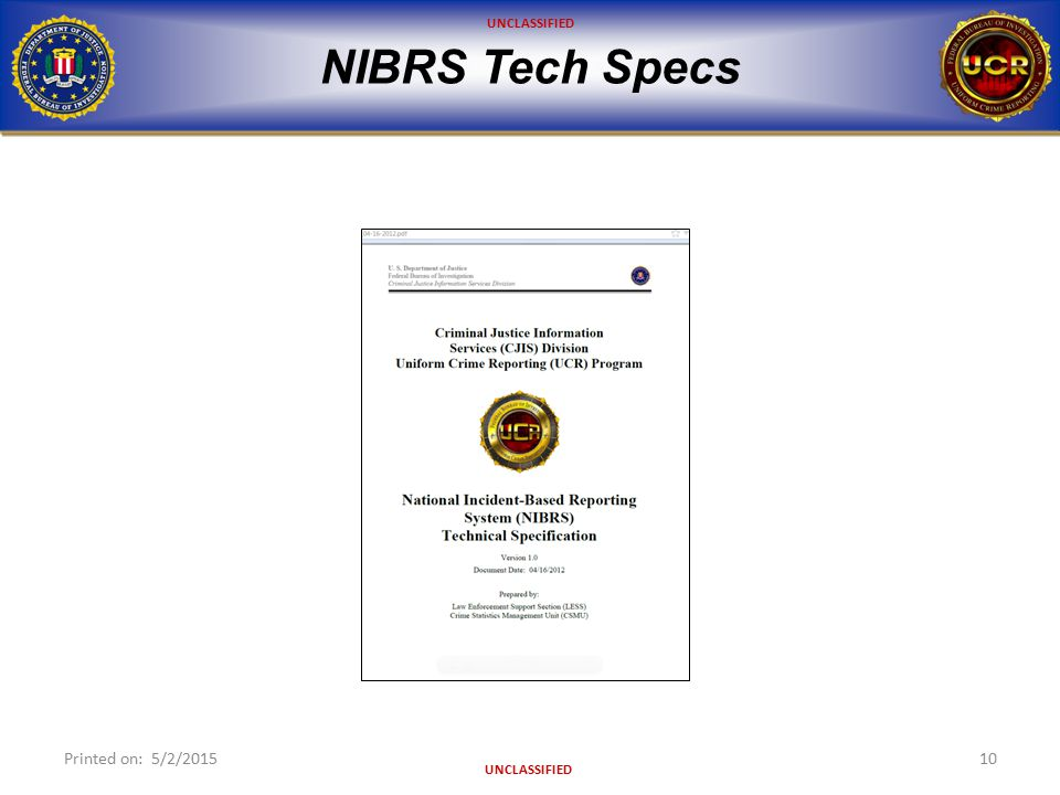 UNCLASSIFIED NIBRS Tech Specs Printed on: 5/2/201510