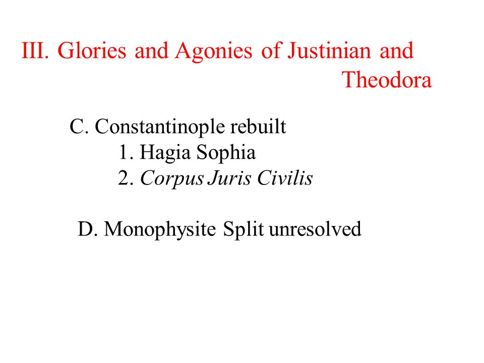 III. Glories and Agonies of Justinian and Theodora C.