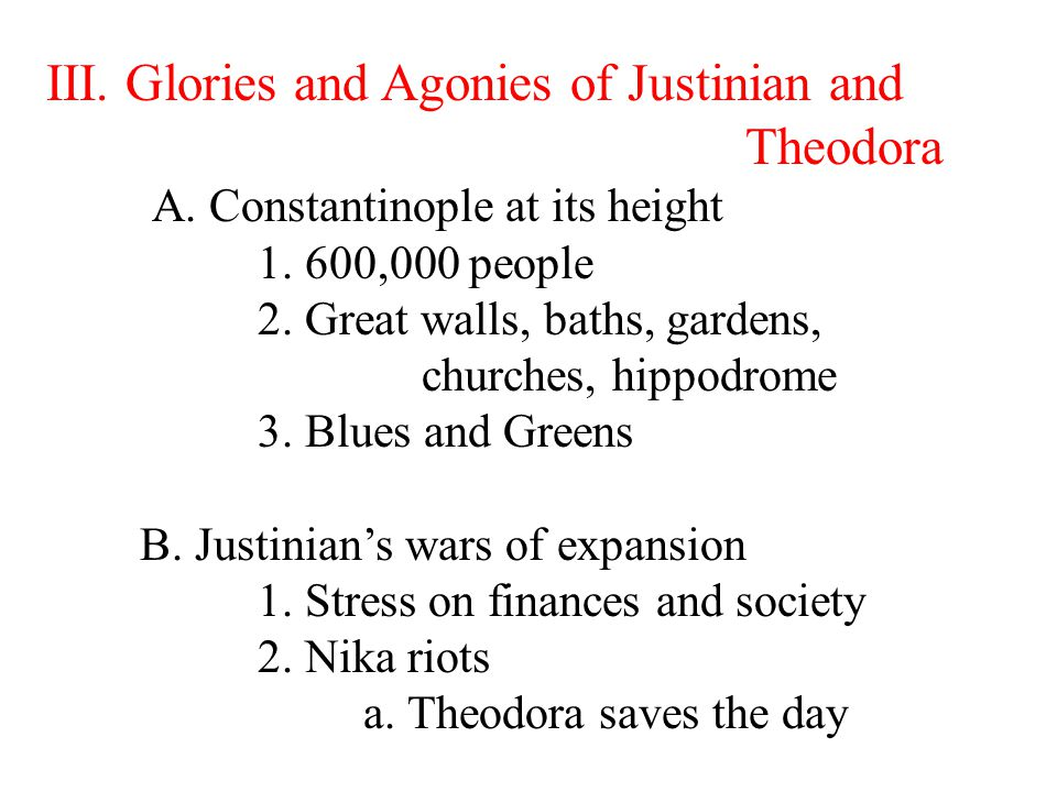 III. Glories and Agonies of Justinian and Theodora A.