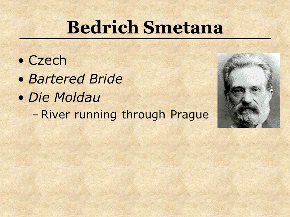 Bedrich Smetana Czech Bartered Bride Die Moldau –River running through Prague