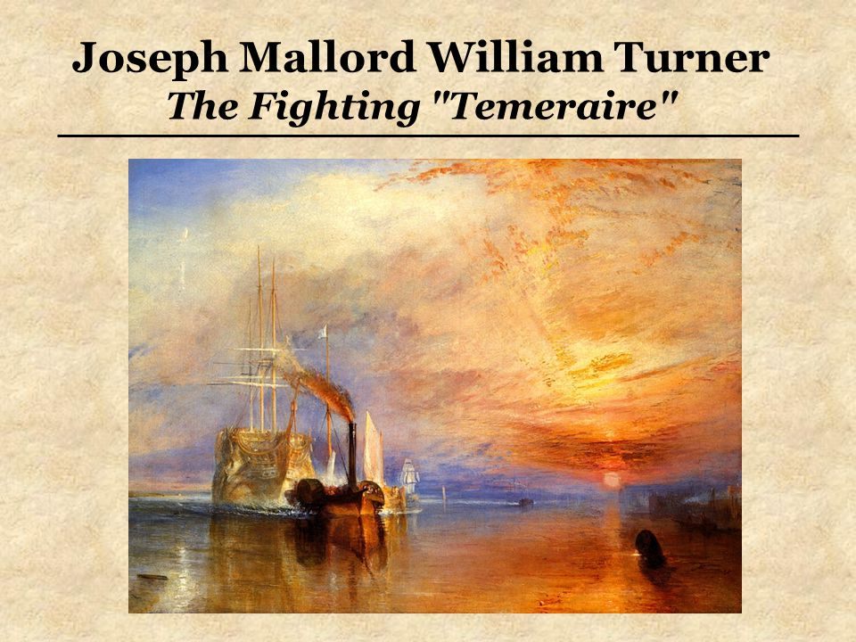 Joseph Mallord William Turner The Fighting Temeraire