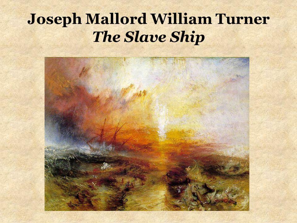 Joseph Mallord William Turner The Slave Ship