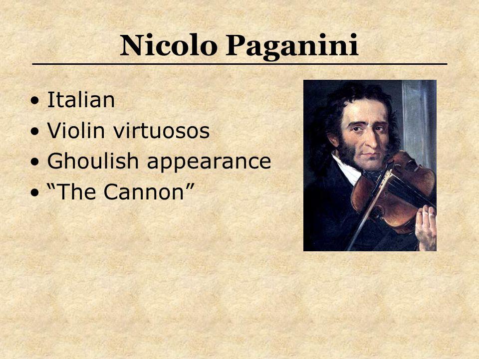 Nicolo Paganini Italian Violin virtuosos Ghoulish appearance The Cannon