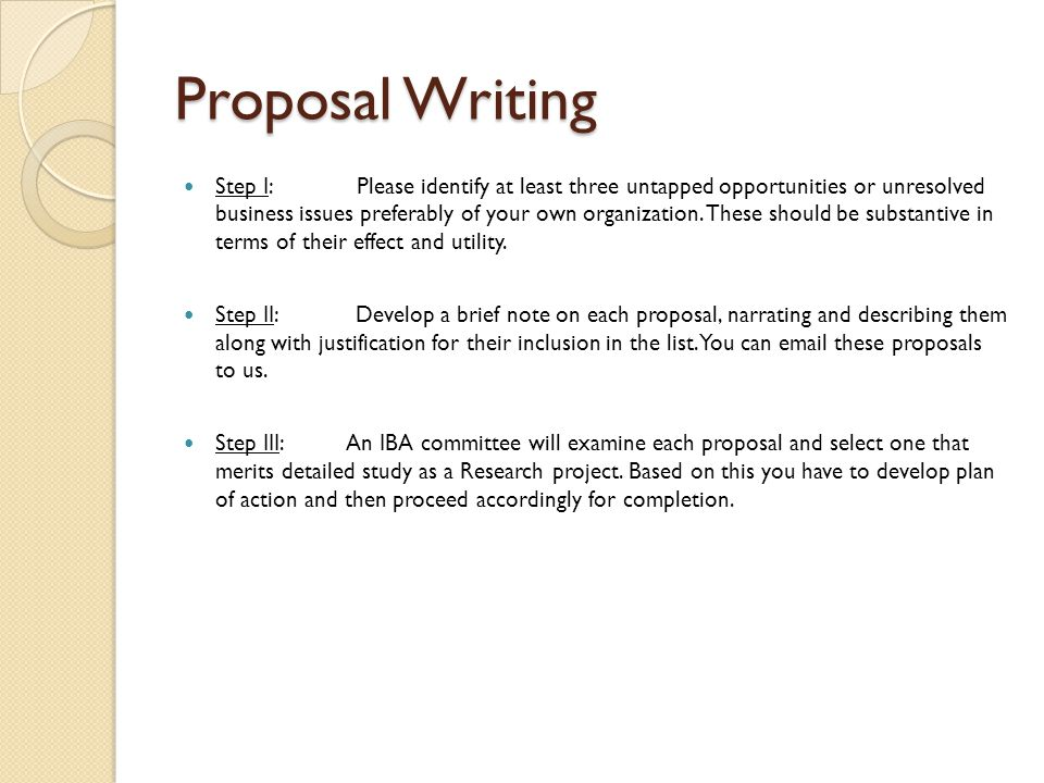 Proposal Writing Step I: Please identify at least three untapped opportunities or unresolved business issues preferably of your own organization.