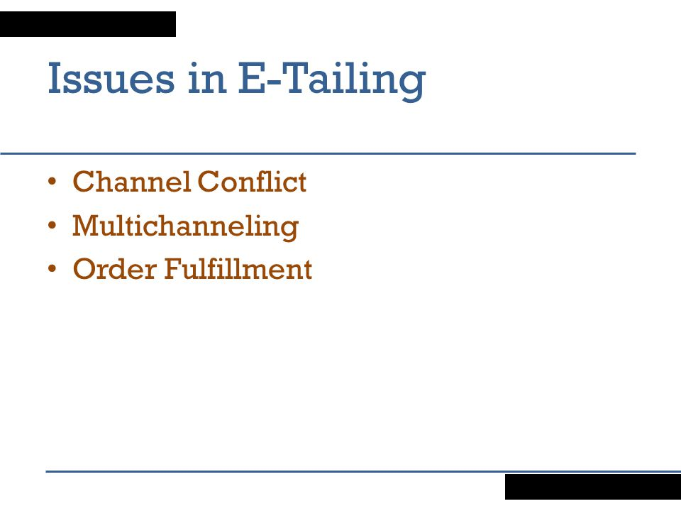 Issues in E-Tailing Channel Conflict Multichanneling Order Fulfillment