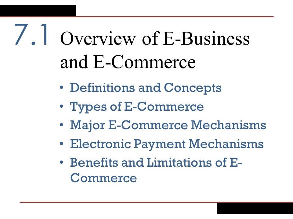 Definitions and Concepts Electronic Commerce – The process of buying, selling, transferring, or exchanging products, services, or information via computer networks, including the Internet.