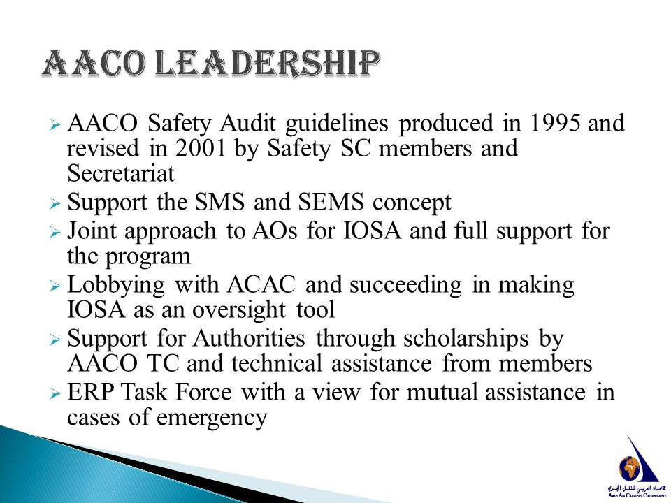  AACO Safety Audit guidelines produced in 1995 and revised in 2001 by Safety SC members and Secretariat  Support the SMS and SEMS concept  Joint ap