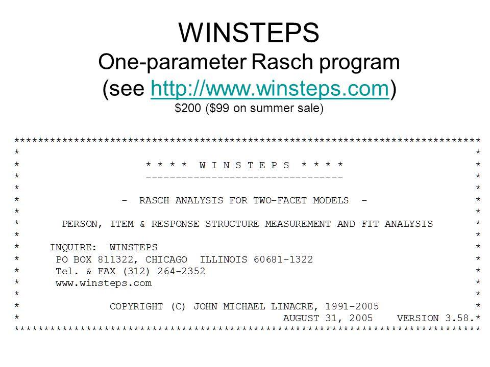 WINSTEPS One-parameter Rasch program (see http://www.winsteps.com) $200 ($99 on summer sale)http://www.winsteps.com