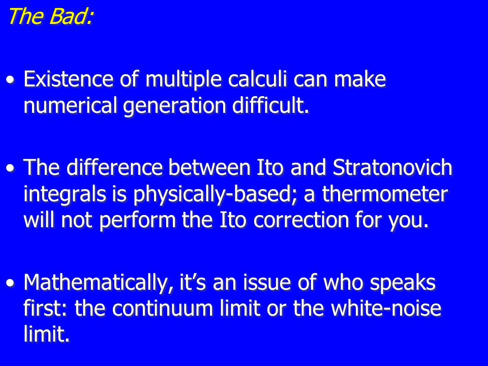 The Bad: Existence of multiple calculi can make numerical generation difficult.