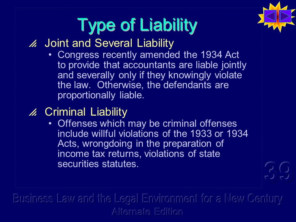 Type of Liability  Joint and Several Liability Congress recently amended the 1934 Act to provide that accountants are liable jointly and severally only if they knowingly violate the law.