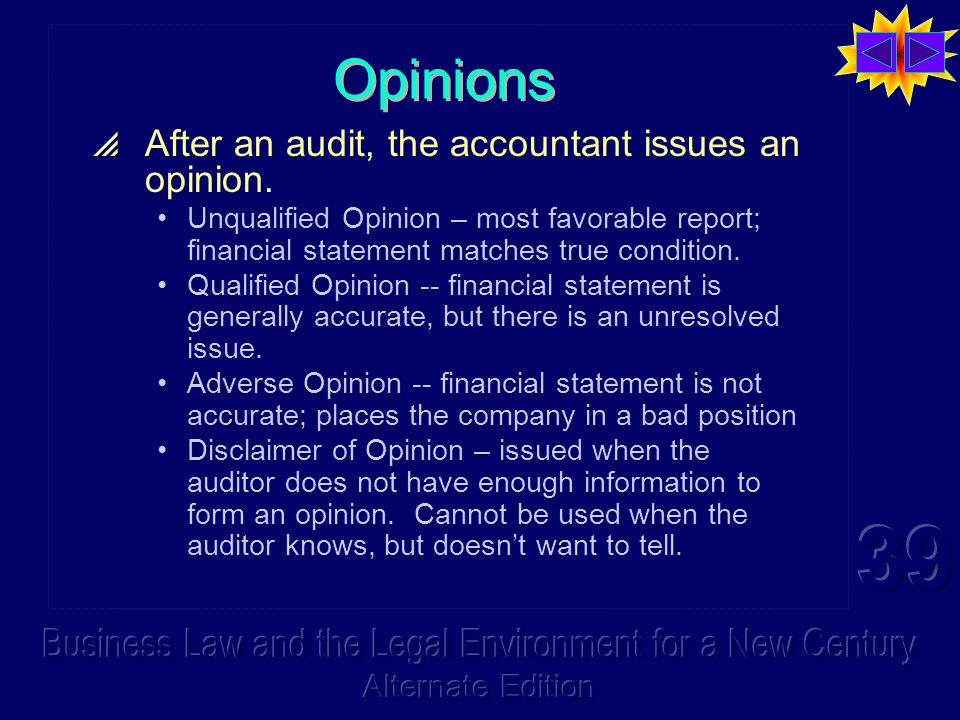 Opinions  After an audit, the accountant issues an opinion.