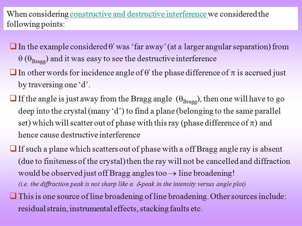 In the example considered  ' was 'far away' (at a larger angular separation) from  (  Bragg ) and it was easy to see the destructive interference  In other words for incidence angle of  ' the phase difference of  is accrued just by traversing one 'd'.