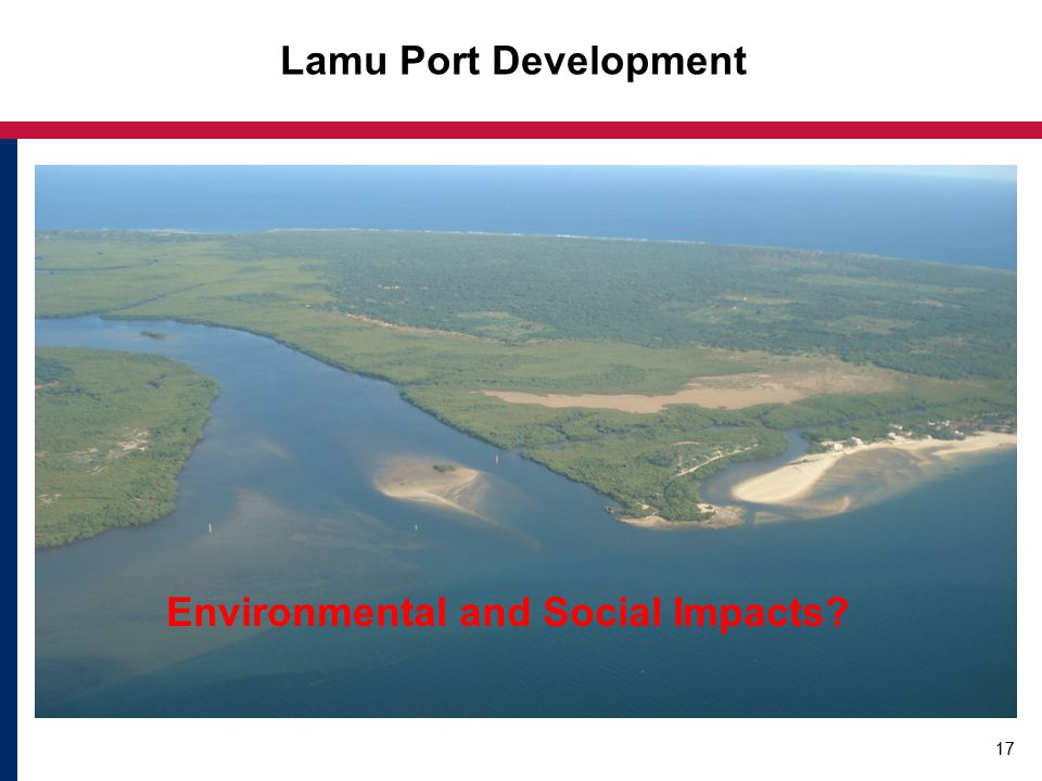 17 Environmental and Social Impacts? Lamu Port Development