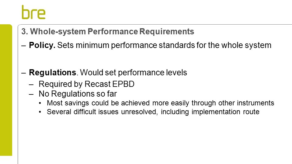 3. Whole-system Performance Requirements –Policy.