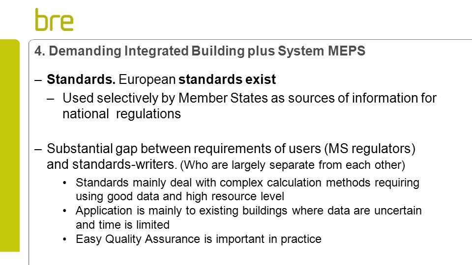 4. Demanding Integrated Building plus System MEPS –Standards.