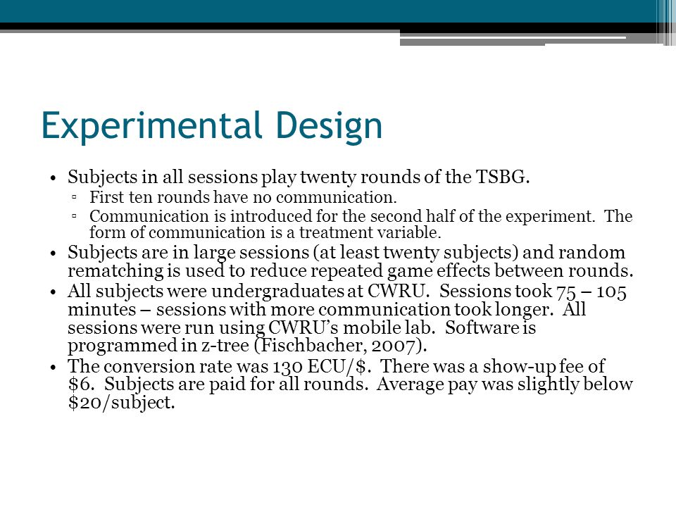 Experimental Design Subjects in all sessions play twenty rounds of the TSBG.