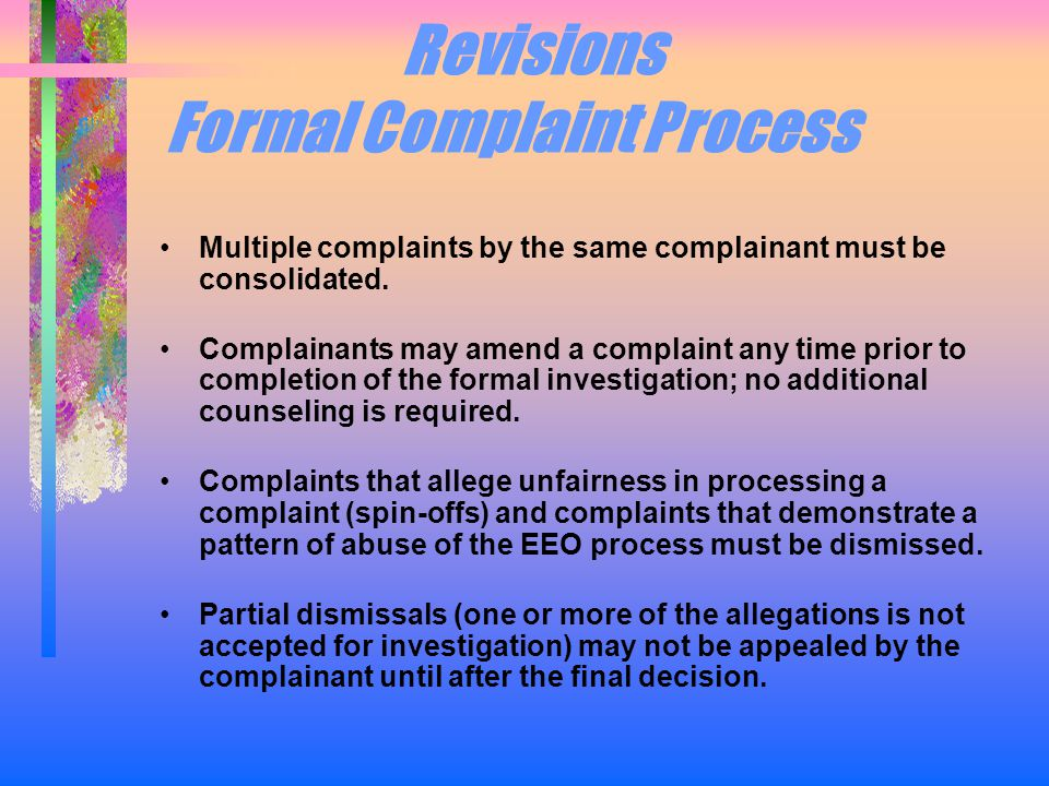 Revisions Formal Complaint Process Multiple complaints by the same complainant must be consolidated.