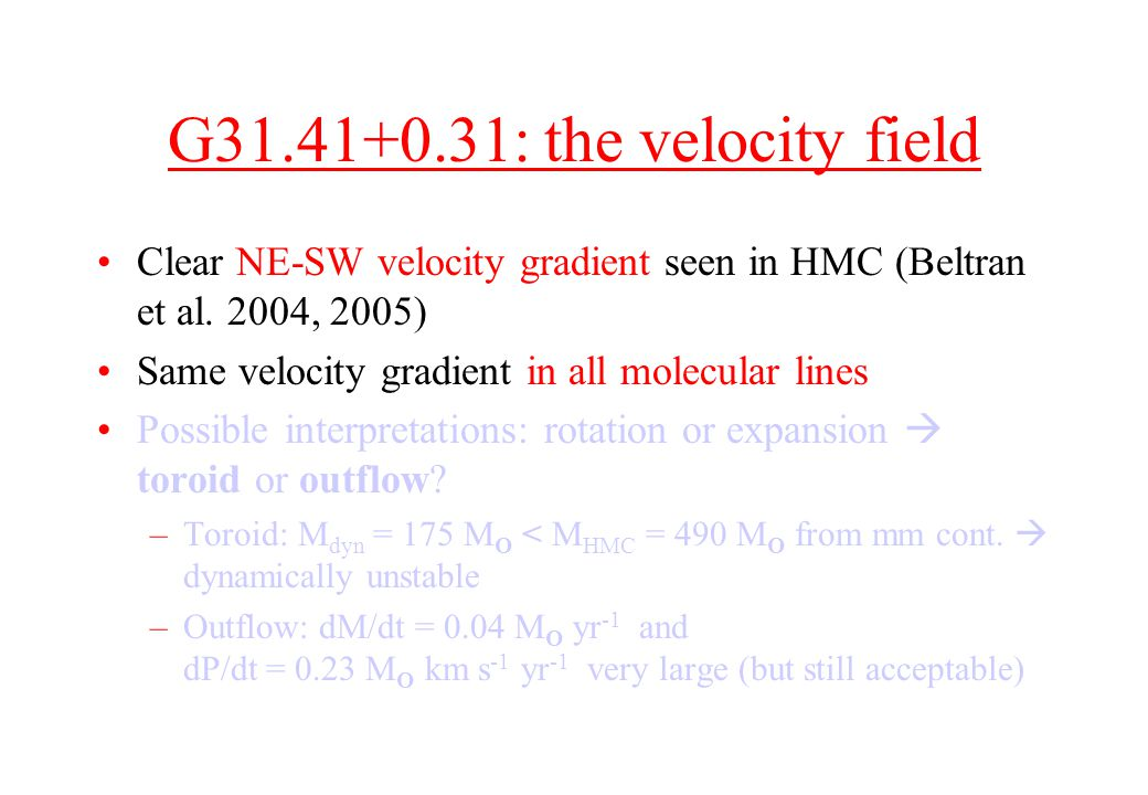 G31.41+0.31: the velocity field Clear NE-SW velocity gradient seen in HMC (Beltran et al.