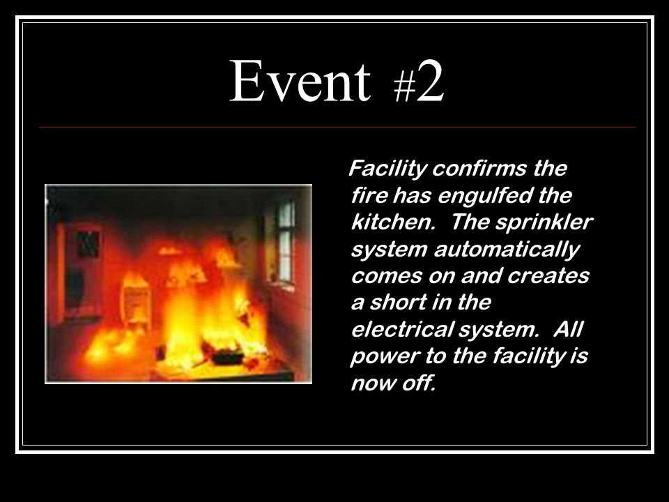 Event # 2 Facility confirms the fire has engulfed the kitchen.