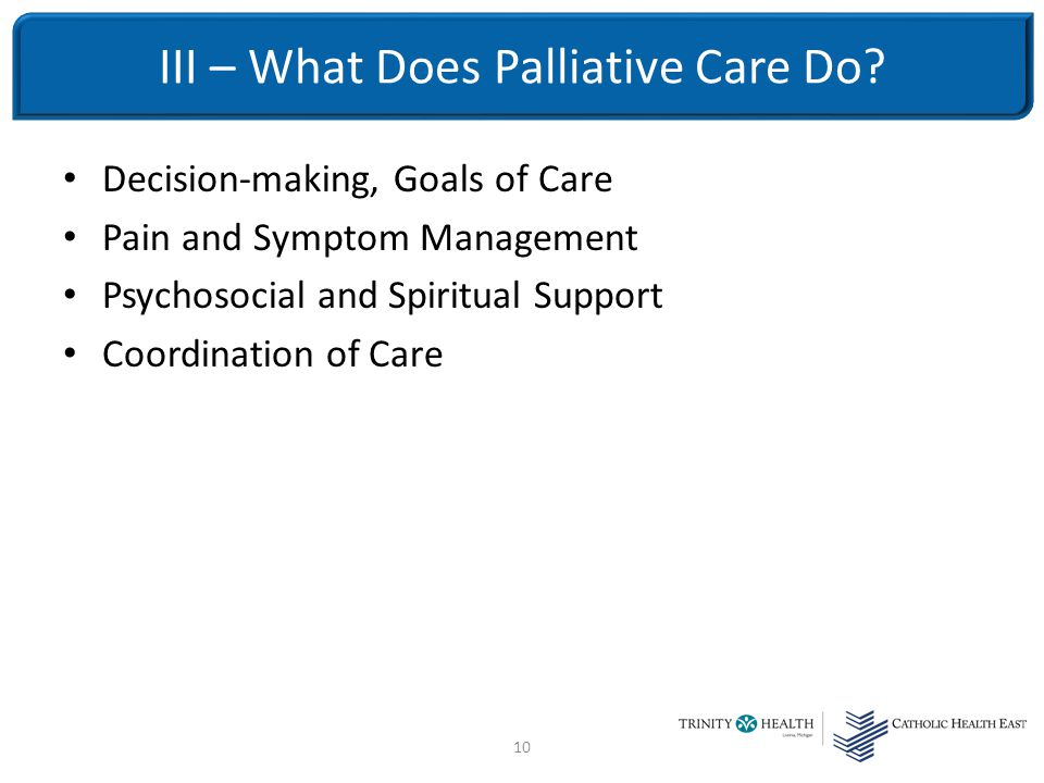 10 III – What Does Palliative Care Do.