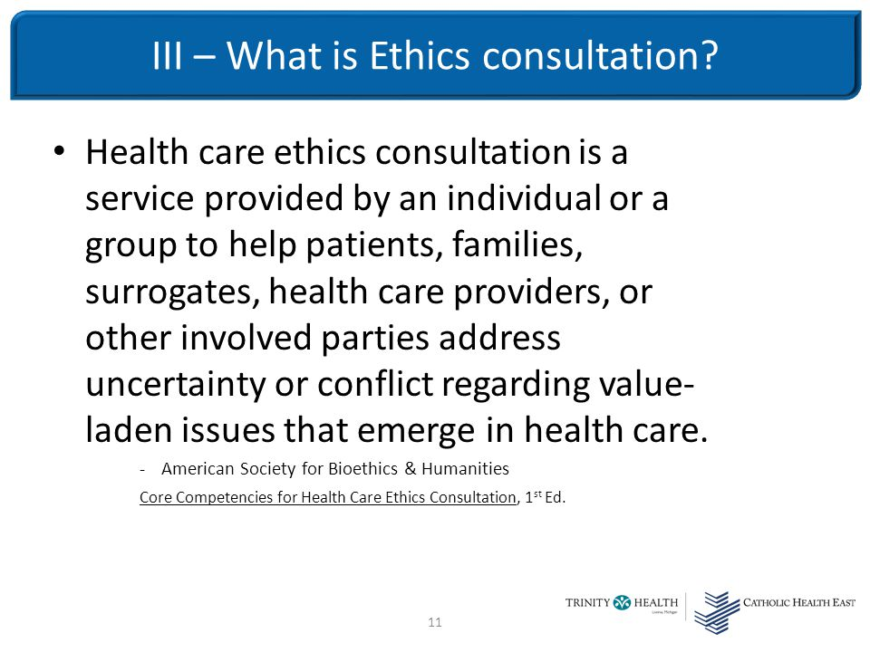 11 III – What is Ethics consultation.