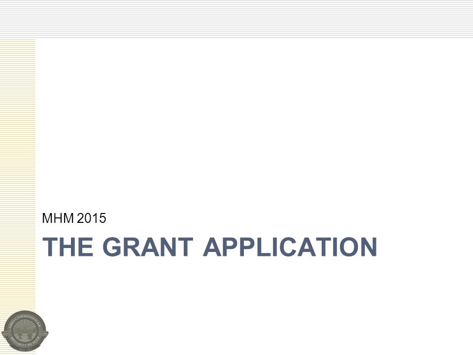 THE GRANT APPLICATION MHM 2015