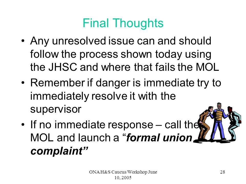 ONA H&S Caucus/Workshop June 10, 2005 27 Misconceptions clarified (cont'd) It is about union vs.