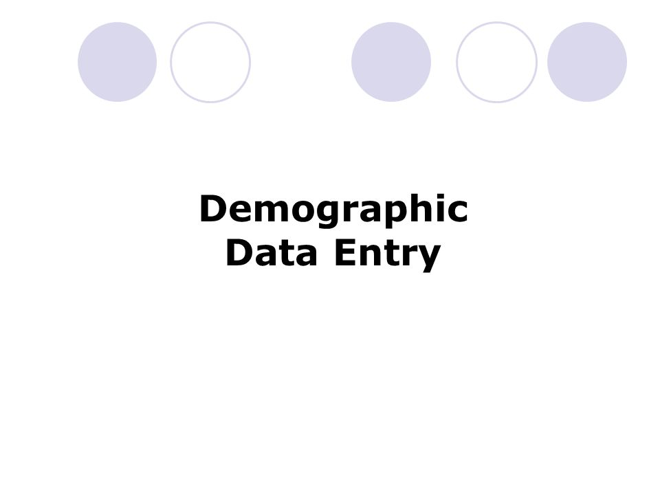 Demographic Data Entry