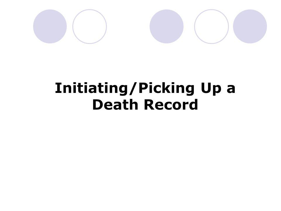 Initiate/Pick up a Death Record Mandatory Fields Key Fields