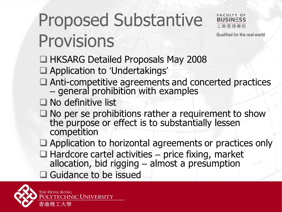 Proposed Substantive Provisions  HKSARG Detailed Proposals May 2008  Application to ' Undertakings '  Anti-competitive agreements and concerted pra