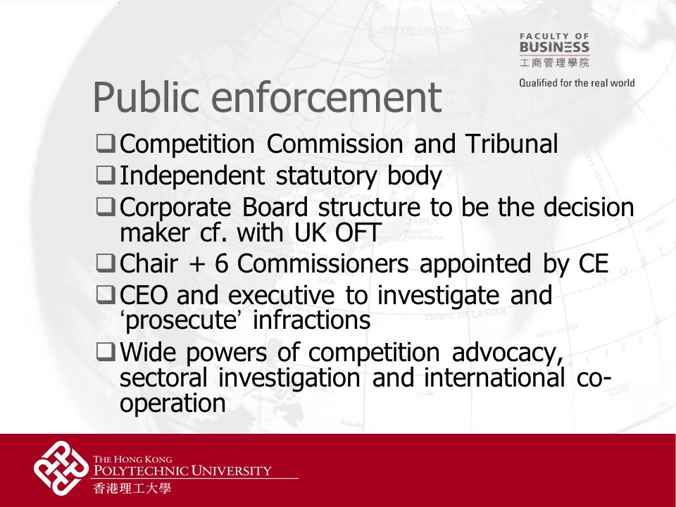 Public enforcement  Competition Commission and Tribunal  Independent statutory body  Corporate Board structure to be the decision maker cf.