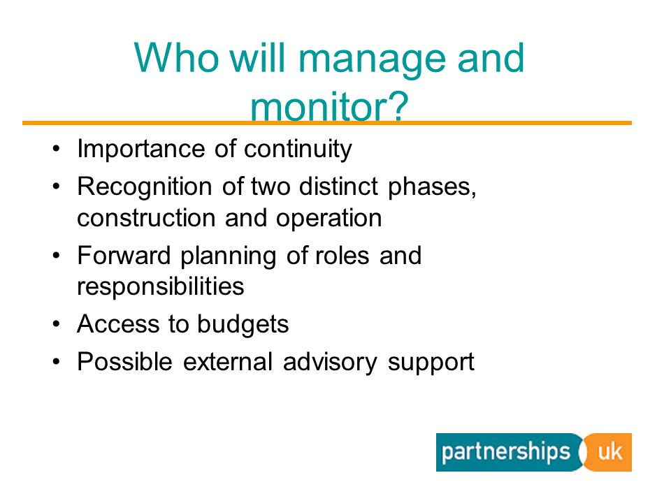 Who will manage and monitor.